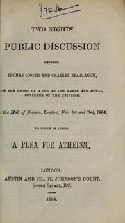 Cover of: Two nights' public discussion between Thomas Cooper and Mr. C. Bradlaugh