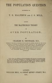 Cover of: The population question according to T. R. Malthus and J. S. Mill, giving the Malthusian theory of over population