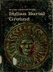 Cover of: Mystery adventure of the Indian burial ground | Henry A. Bamman