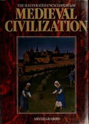 Cover of: The illustrated encyclopedia of medieval civilization