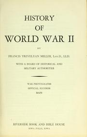 History of world war II by Miller, Francis Trevelyan