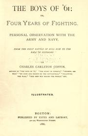 Cover of: The boys of '61, or, Four years of fighting: personal observation with the army and navy, from the first battle of Bull Run to the fall of Richmond