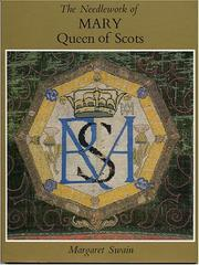 Cover of: The Needlework of Mary Queen of Scots | Margaret Swain