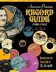 Cover of: American premium record guide, 1900-1965 | L. R. Docks