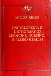 Cover of: Miller-Keane Encyclopedia and dictionary of medicine, nursing, and allied health | Benjamin Frank Miller