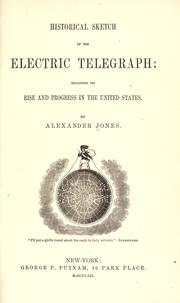 Historical sketch of the electric telegraph by Jones, Alexander