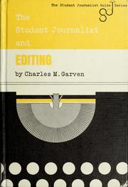 Cover of: The student journalist and editing | Charles M. Garven