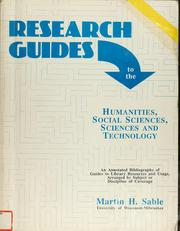 Cover of: Research guides to the humanities, social sciences, sciences, and technology | Martin Howard Sable