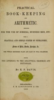 Cover of: Practical book-keeping and arithmetic ... | E. F. Davis