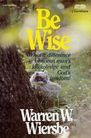 Cover of: Be wise: An expository study of 1 Corinthians