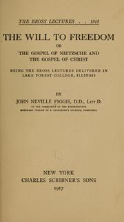 Cover of: The will to freedom, or, The gospel of Nietzsche and the gospel of Christ