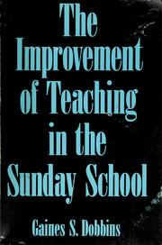 Cover of: The improvement of teaching in the Sunday School