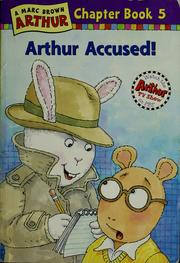 Cover of: Arthur Accused (Arthur Chapter Books #5) | Marc Tolon Brown