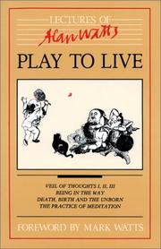 Cover of: Play to live | Alan Watts