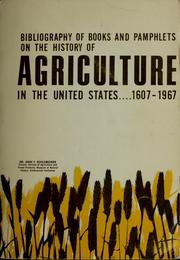 Cover of: Bibliography of books and pamphlets on the history of agriculture in the United States, 1607-1967