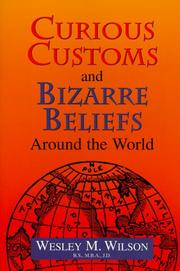 Cover of: Curious customs & bizarre beliefs around the world