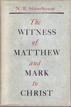 Cover of: The witness of Matthew and Mark to Christ