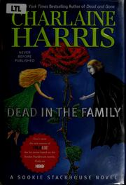 Cover of: Dead in the family by Charlaine Harris