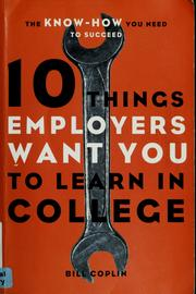 Cover of: 10 things employers want you to learn in college