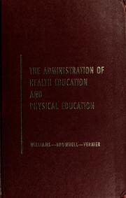 Cover of: The administration of health education and physical education | Jesse Feiring Williams