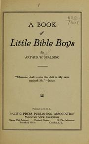 A book of a little Bible boys by Spalding, Arthur Whitefield