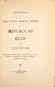 Cover of: Proceedings at the tenth annual dinner of the Republican Club of the City of New York | Republican Club of the City of New York