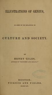Cover of: Illustrations of genius, in some of its relations to culture and society | Giles, Henry