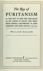 The rise of Puritanism by Haller, William
