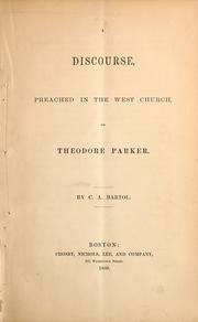 Cover of: A discourse, preached in the West Church, on Theodore Parker