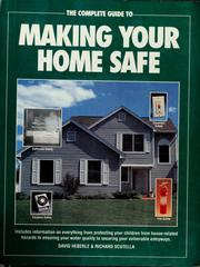 Cover of: The complete guide to making your homesafe