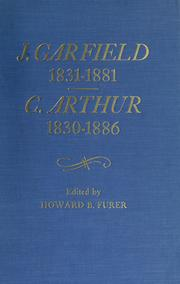 Cover of: James A. Garfield, 1831-1881: Chester A. Arthur, 1830-1886