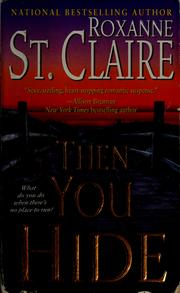 Cover of: Then you hide | Roxanne St. Claire