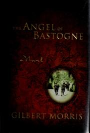 Cover of: The angel of Bastogne | Gilbert Morris