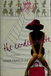 Cover of: The ex-debutante | Linda Francis Lee
