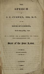 Cover of: The speech of J. C. Curwen, Esq. M. P. in the House of Commons