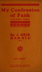 My confession of faith in the Labour alliance by J. Keir Hardie