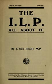 The I.L.P. and all about it by J. Keir Hardie