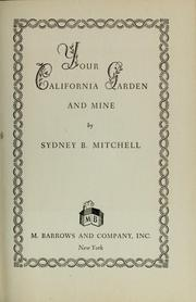 Cover of: Your California garden and mine | Sydney Bancroft Mitchell