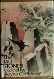Cover of: The tall stones | Moyra Caldecott