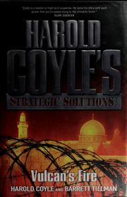Cover of: Vulcan's fire: Harold Coyle's Strategic Solutions, Inc.