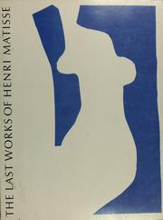 Cover of: The last works of Henri Matisse