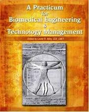 Cover of: A PRACTICUM FOR BIOMEDICAL ENGINEERING AND TECHNOLOGY MANAGEMENT |