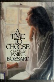 Cover of: A time to choose | Janine Boissard