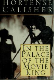 Cover of: In the palace of the movie king | Hortense Calisher