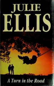 Cover of: A turn in the road | Julie Ellis