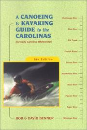 Cover of: A canoeing and kayaking guide to the Carolinas