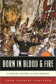 Cover of: Born in Blood and Fire: A Concise History of Latin America