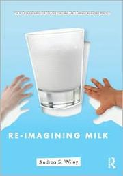 Cover of: Re-imagining milk | Andrea S. Wiley