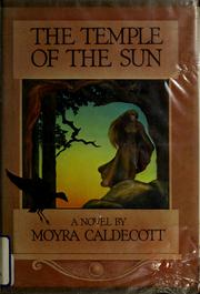 Cover of: The Temple of the Sun | Moyra Caldecott