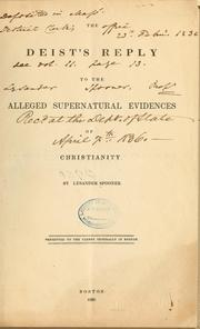 Cover of: The deist's reply to the alleged supernatural evidences of Christianity